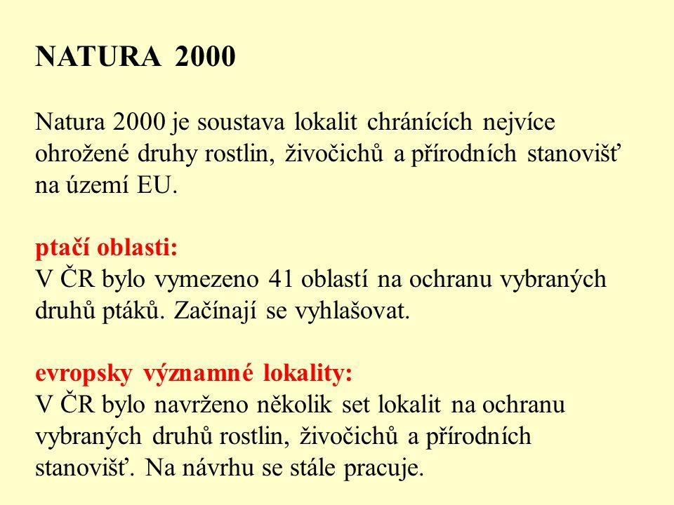 NATURA 2000 Natura 2000 je soustava lokalit chránících nejvíce ohrožené druhy rostlin, živočichů a přírodních stanovišť na území EU.