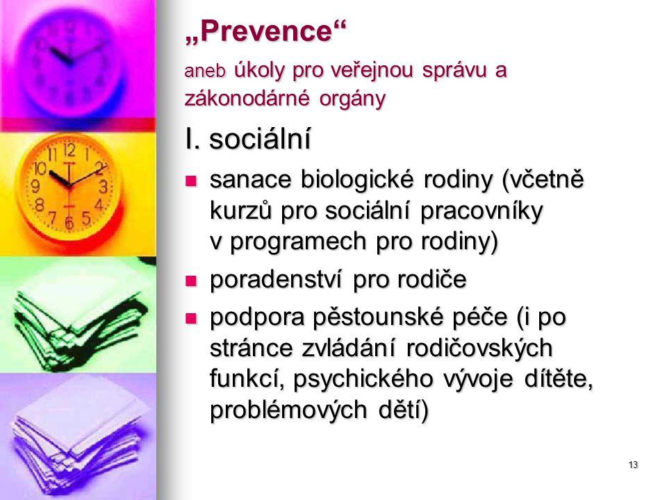 """13 """"Prevence aneb úkoly pro veřejnou správu a zákonodárné orgány I."""