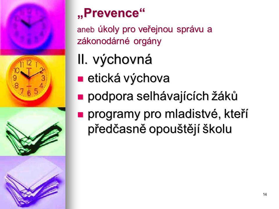 """14 """"Prevence aneb úkoly pro veřejnou správu a zákonodárné orgány II."""