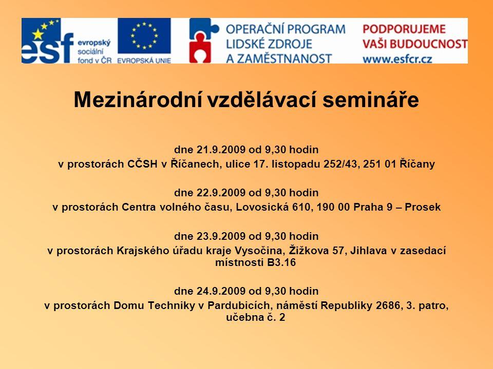 Mezinárodní vzdělávací semináře dne 21.9.2009 od 9,30 hodin v prostorách CČSH v Říčanech, ulice 17. listopadu 252/43, 251 01 Říčany dne 22.9.2009 od 9