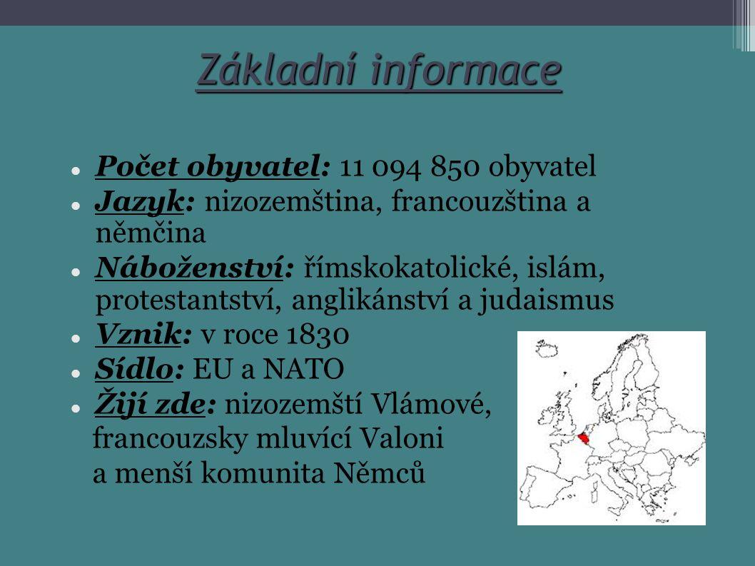 Základní informace Počet obyvatel: 11 094 850 obyvatel Jazyk: nizozemština, francouzština a němčina Náboženství: římskokatolické, islám, protestantstv