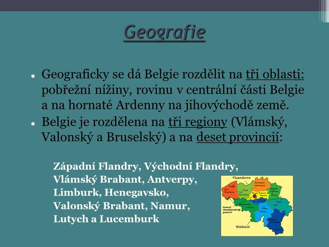 Geografie Geograficky se dá Belgie rozdělit na tři oblasti: pobřežní nížiny, rovinu v centrální části Belgie a na hornaté Ardenny na jihovýchodě země.