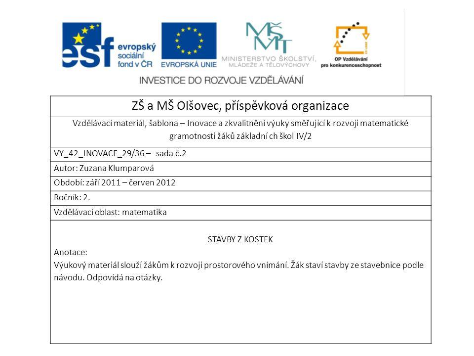 ZŠ a MŠ Olšovec, příspěvková organizace Vzdělávací materiál, šablona – Inovace a zkvalitnění výuky směřující k rozvoji matematické gramotnosti žáků zá
