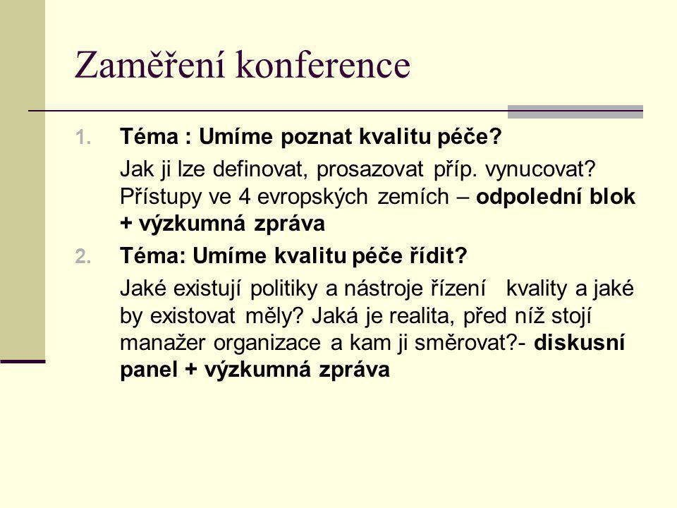 Zaměření konference 1. Téma : Umíme poznat kvalitu péče.