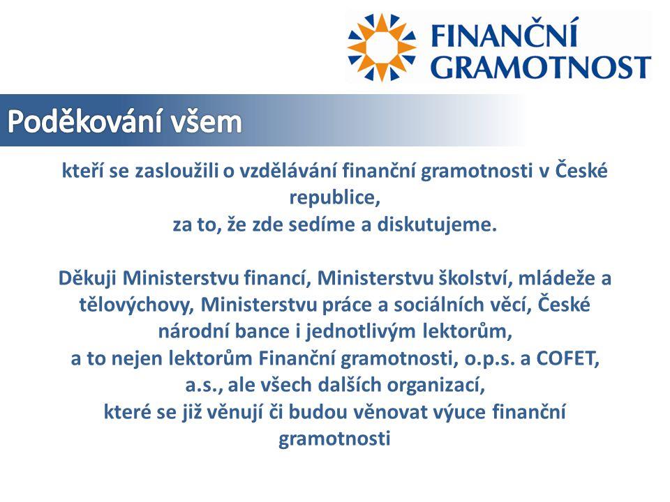 ZAJISTIT VZDĚLÁVÁNÍ ZÁKLADŮ FINANČNÍ GRAMOTNOSTI MINIMÁLNĚ PRO 10 MILIONŮ OBČANŮ ČESKÉ REPUBLIKY