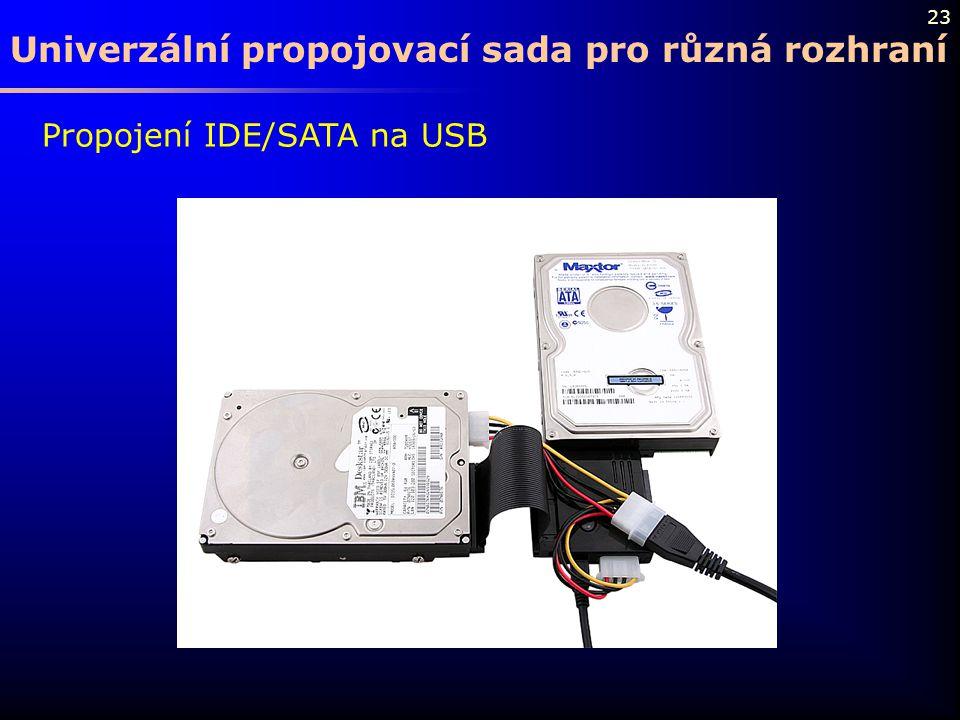 23 Propojení IDE/SATA na USB Univerzální propojovací sada pro různá rozhraní