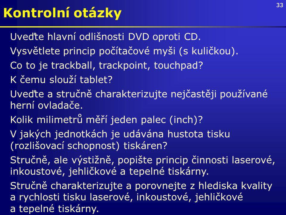 33 Uveďte hlavní odlišnosti DVD oproti CD.Vysvětlete princip počítačové myši (s kuličkou).