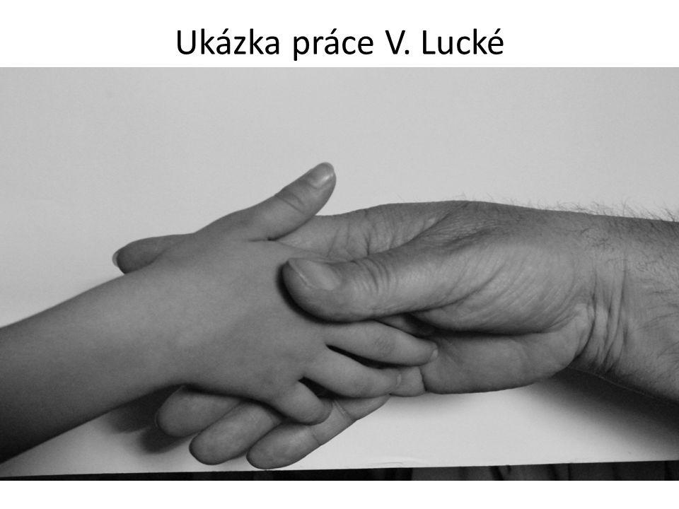 Ukázka práce V. Lucké