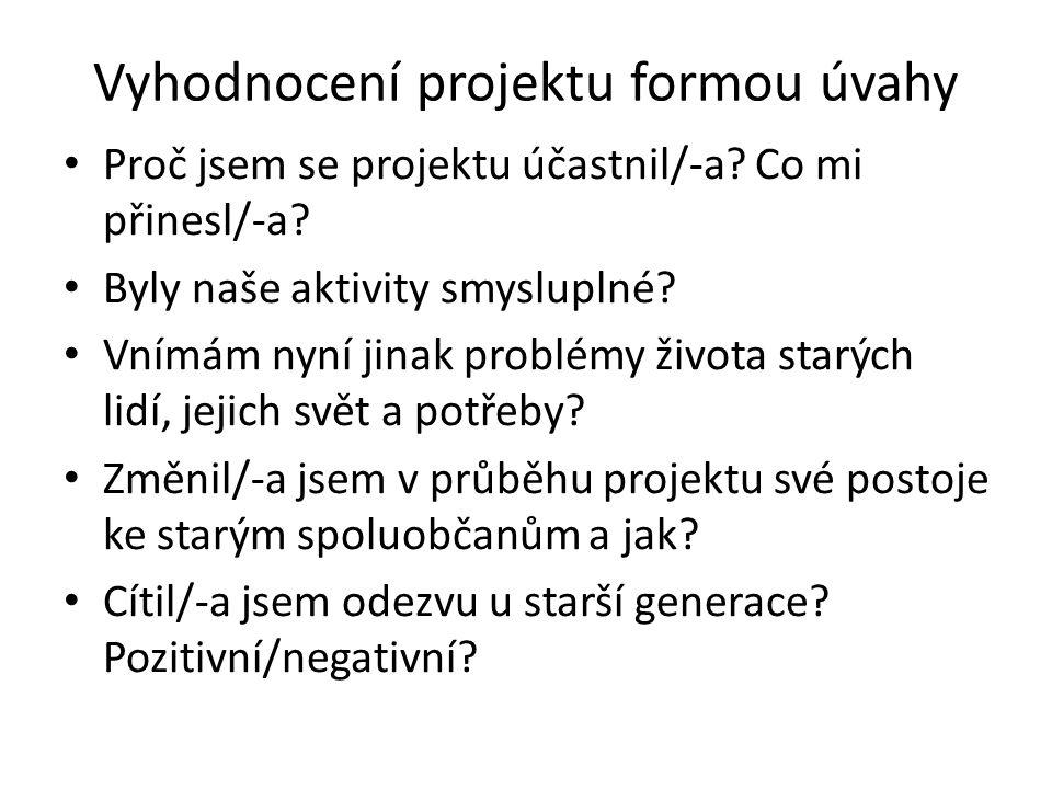 Vyhodnocení projektu formou úvahy Proč jsem se projektu účastnil/-a.