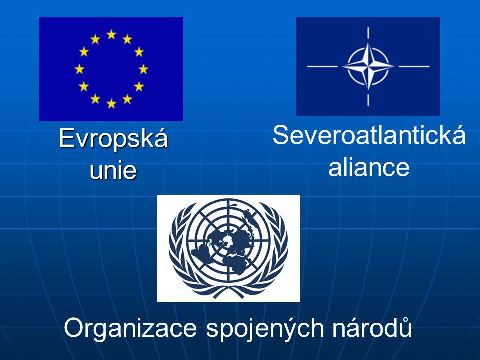 Evropská unie Severoatlantická aliance Organizace spojených národů