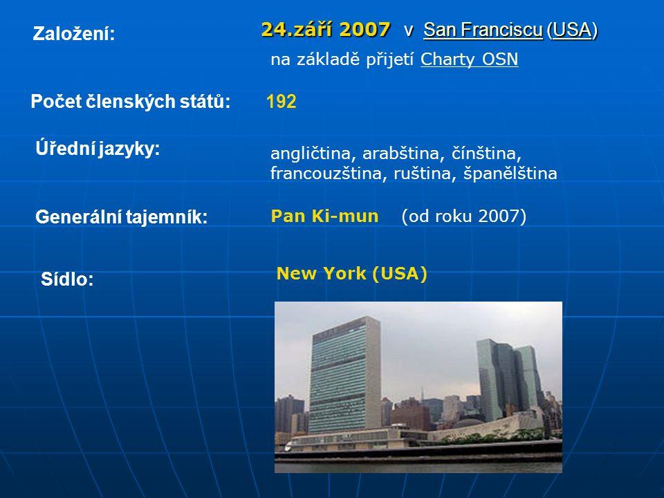 Založení: 24.září 2007 v SS aaaa nnnn F F F F rrrr aaaa nnnn cccc iiii ssss cccc uuuu ( UUUU SSSS AAAA) na základě přijetí Charty OSN Počet členských