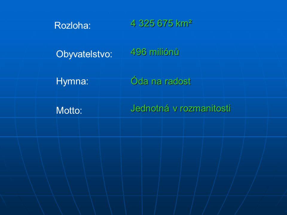 Rozloha: 4 325 675 km² Obyvatelstvo: 496 miliónů Hymna: Óda na radost Motto: Jednotná v rozmanitosti