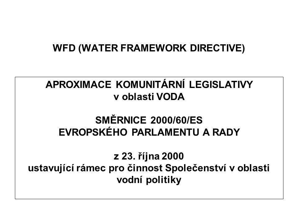 WFD (WATER FRAMEWORK DIRECTIVE) APROXIMACE KOMUNITÁRNÍ LEGISLATIVY v oblasti VODA SMĚRNICE 2000/60/ES EVROPSKÉHO PARLAMENTU A RADY z 23. října 2000 us