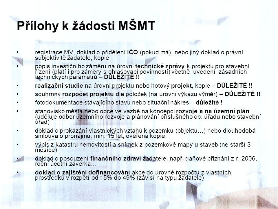 Přílohy k žádosti MŠMT registrace MV, doklad o přidělení IČO (pokud má), nebo jiný doklad o právní subjektivitě žadatele, kopie popis investičního zám