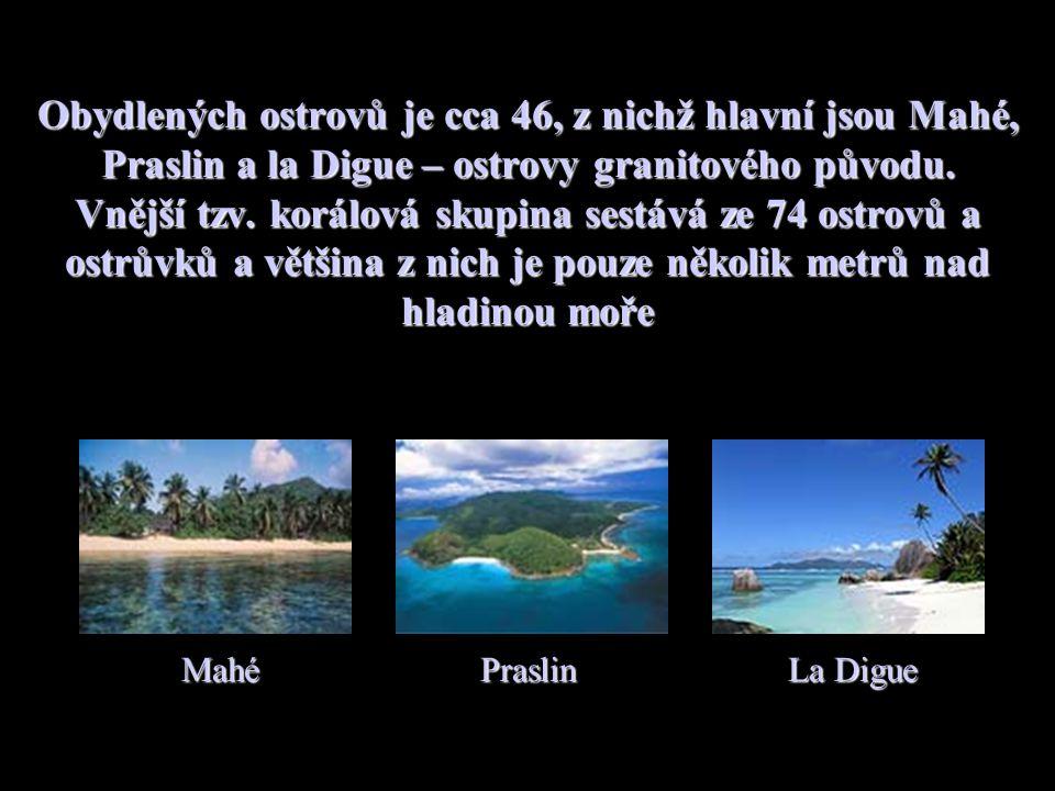 Seychelské ostrovy zahrnují cca 110 ostrovů dvou rozdílných skupin: a)granitové b)korálové
