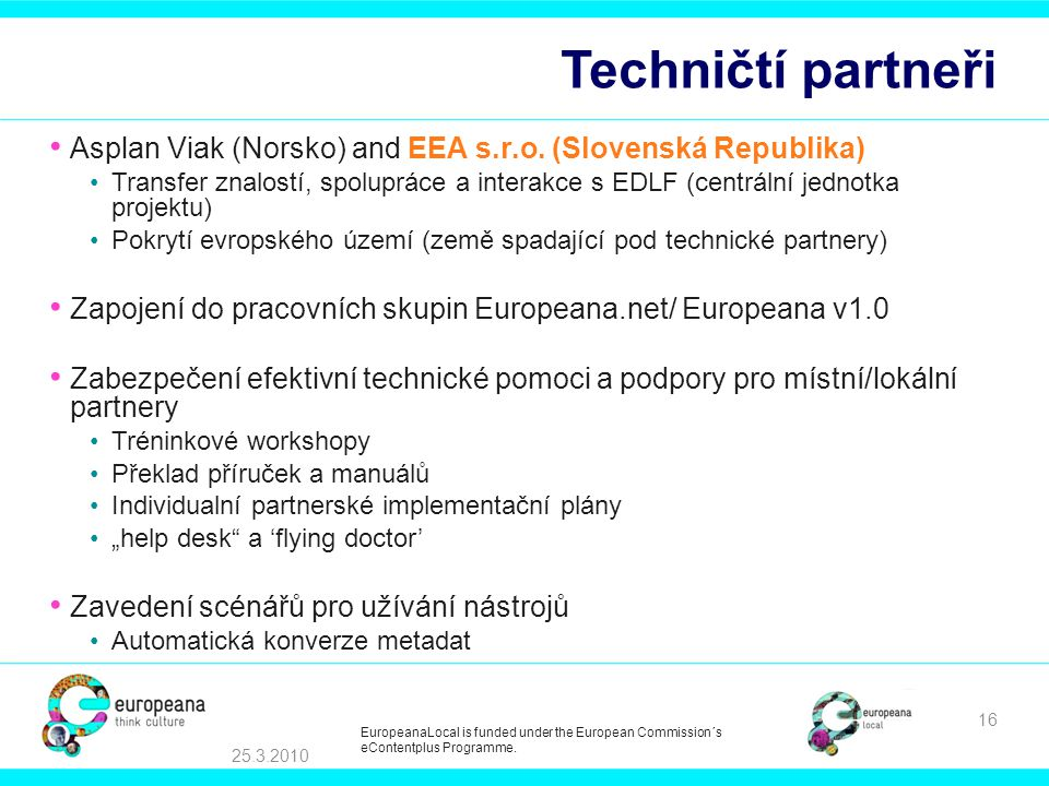 Techničtí partneři Asplan Viak (Norsko) and EEA s.r.o.
