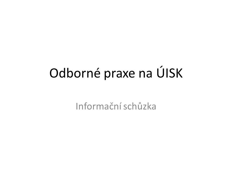 Odborné praxe na ÚISK Informační schůzka