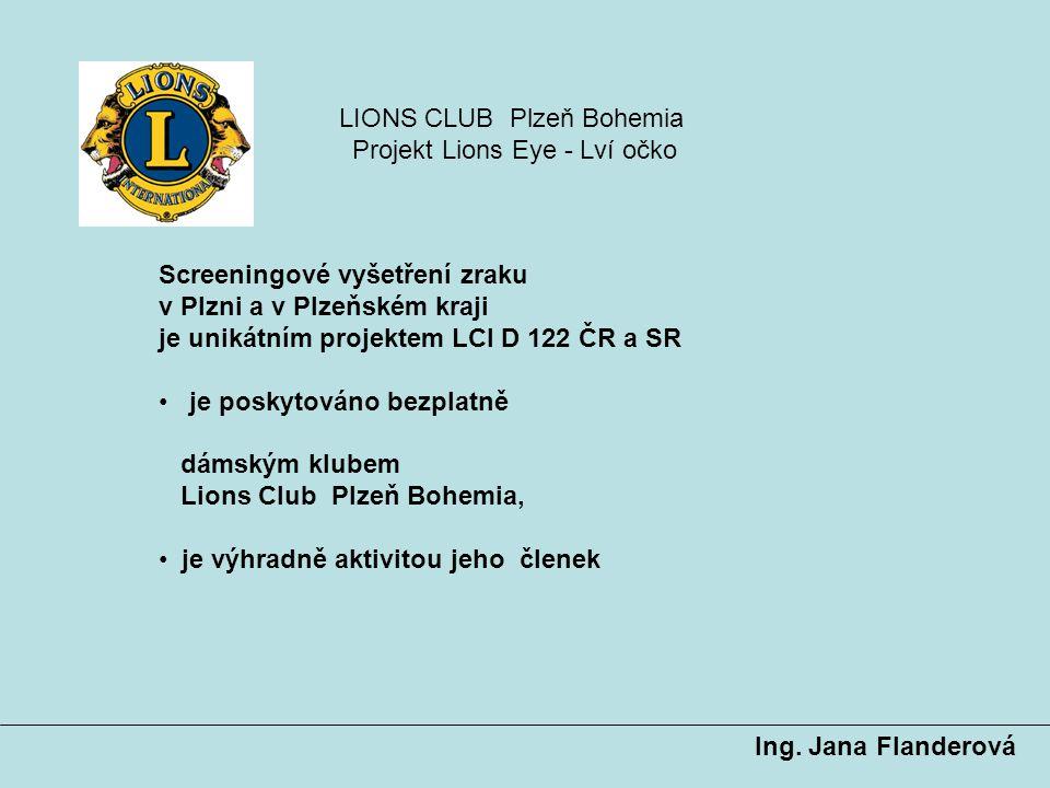Screeningové vyšetření zraku v Plzni a v Plzeňském kraji je unikátním projektem LCI D 122 ČR a SR je poskytováno bezplatně dámským klubem Lions Club P