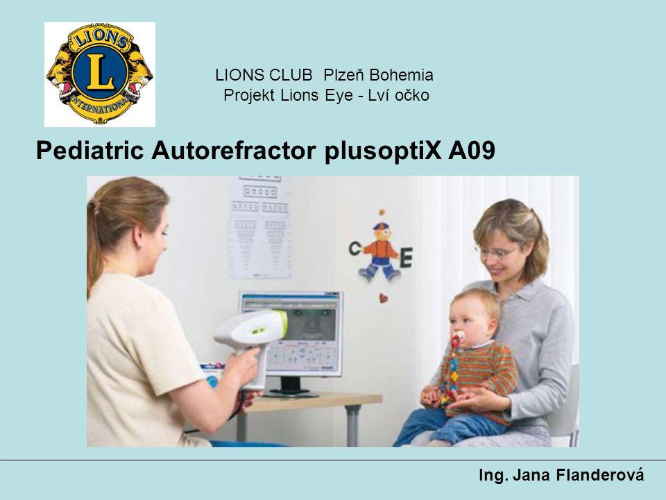 Pediatric Autorefractor plusoptiX A09 Ing. Jana Flanderová LIONS CLUB Plzeň Bohemia Projekt Lions Eye - Lví očko