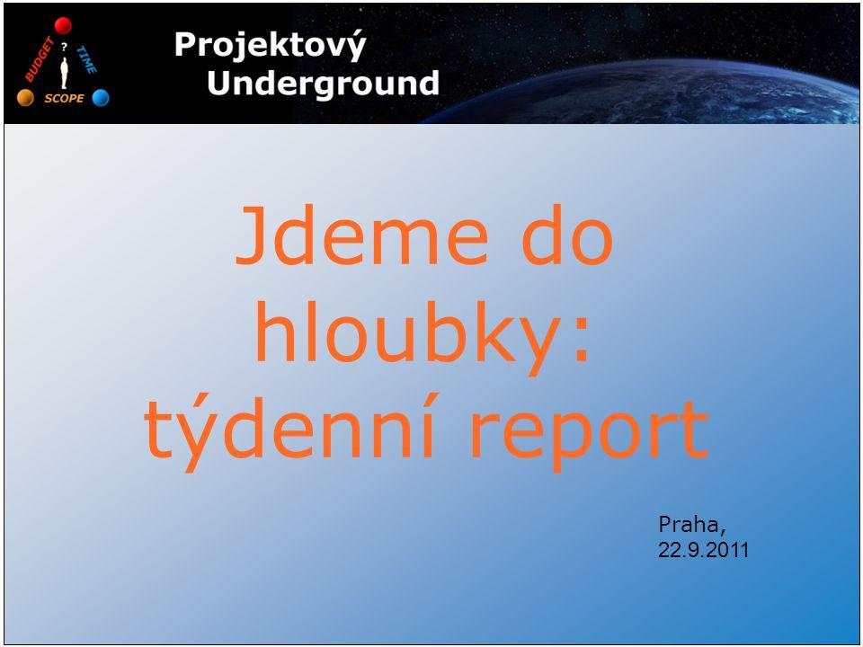 Praha, 22.9.2011 Jdeme do hloubky: týdenní report