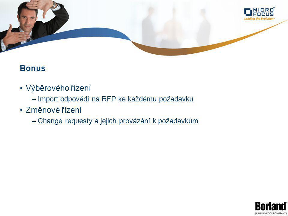 Bonus Výběrového řízení –Import odpovědí na RFP ke každému požadavku Změnové řízení –Change requesty a jejich provázání k požadavkům