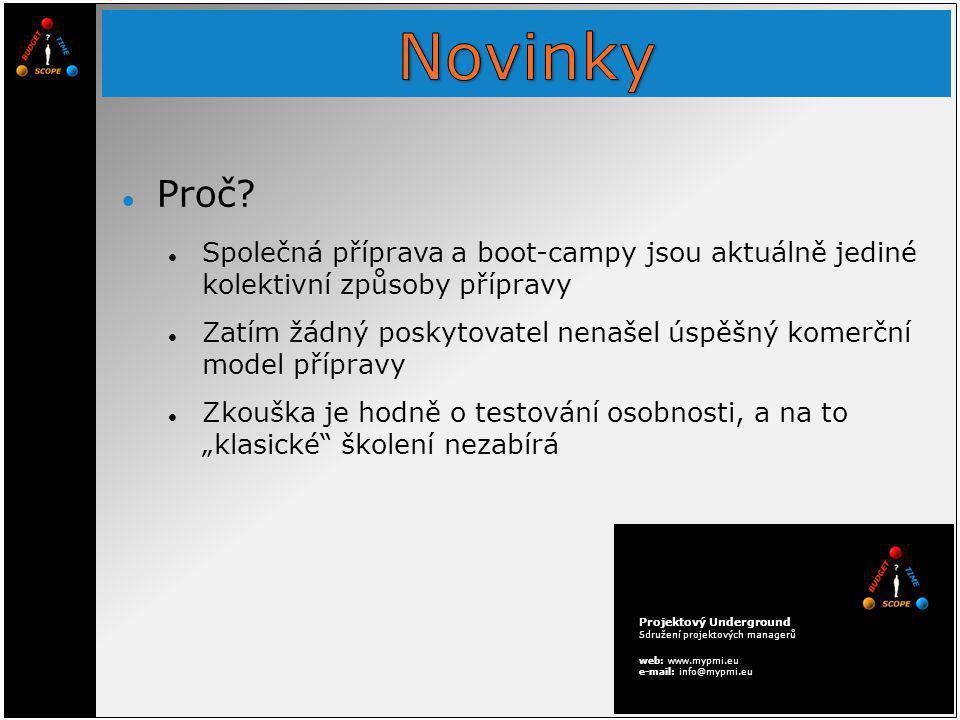 Projektový Underground Sdružení projektových managerů web: www.mypmi.eu e-mail: info@mypmi.eu Proč.