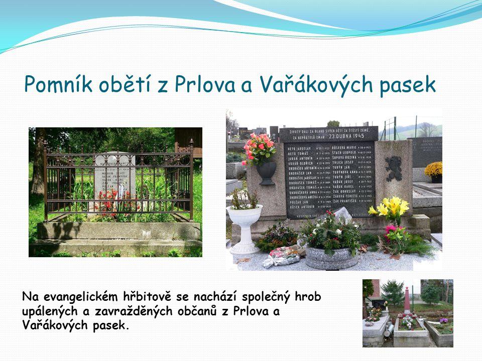 Pomník obětí z Prlova a Vařákových pasek Na evangelickém hřbitově se nachází společný hrob upálených a zavražděných občanů z Prlova a Vařákových pasek