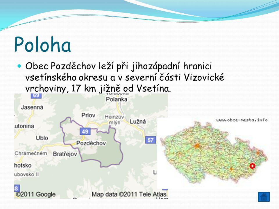 Poloha Obec Pozděchov leží při jihozápadní hranici vsetínského okresu a v severní části Vizovické vrchoviny, 17 km jižně od Vsetína.