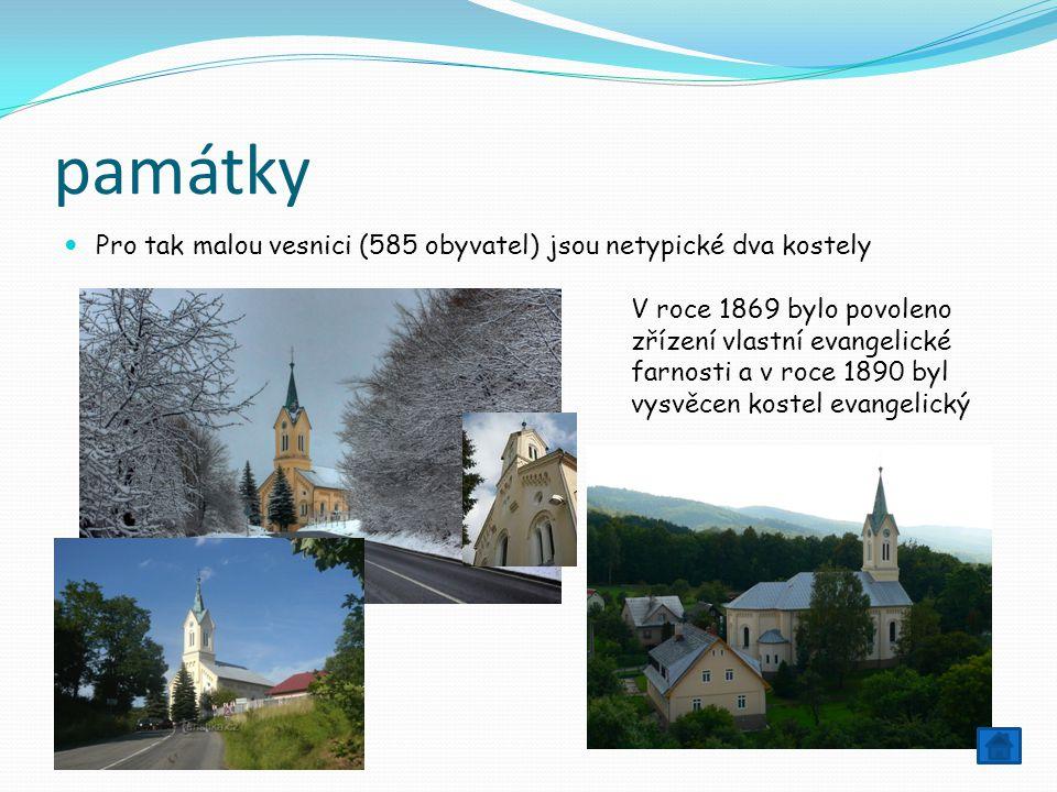 památky Pro tak malou vesnici (585 obyvatel) jsou netypické dva kostely V roce 1869 bylo povoleno zřízení vlastní evangelické farnosti a v roce 1890 b
