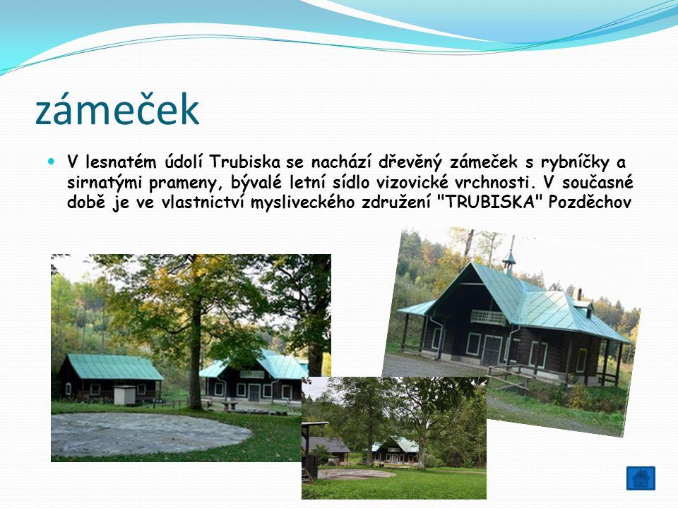 zámeček V lesnatém údolí Trubiska se nachází dřevěný zámeček s rybníčky a sirnatými prameny, bývalé letní sídlo vizovické vrchnosti. V současné době j