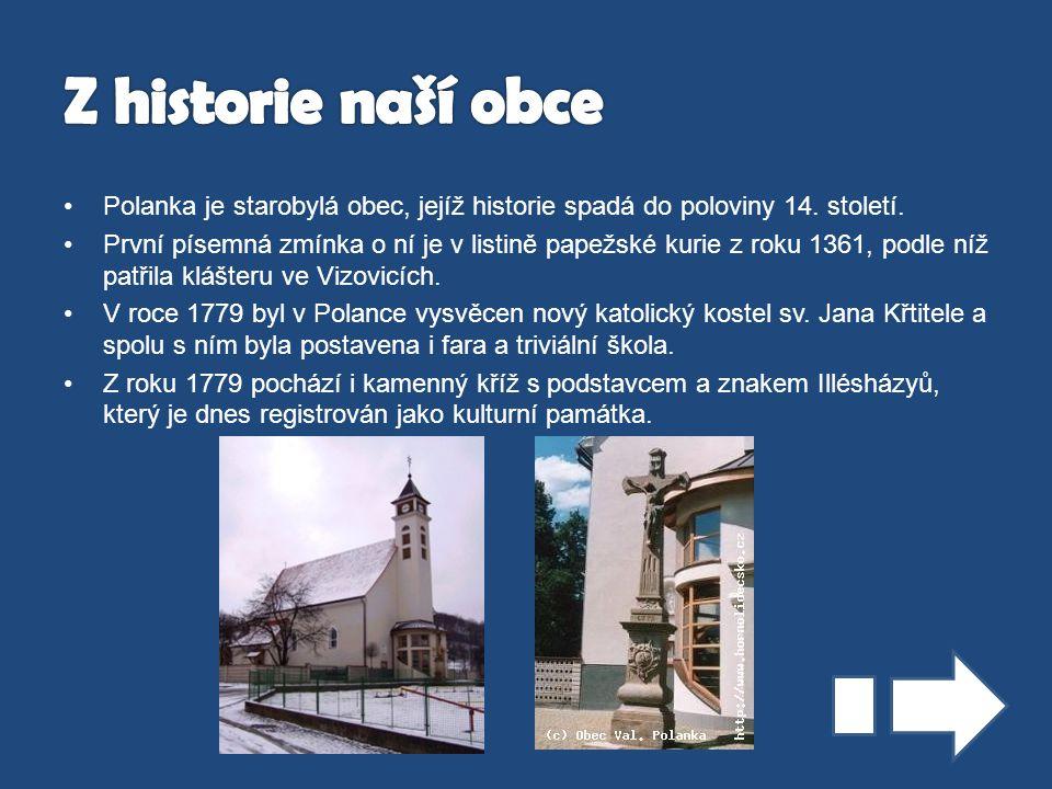 Polanka je starobylá obec, jejíž historie spadá do poloviny 14.