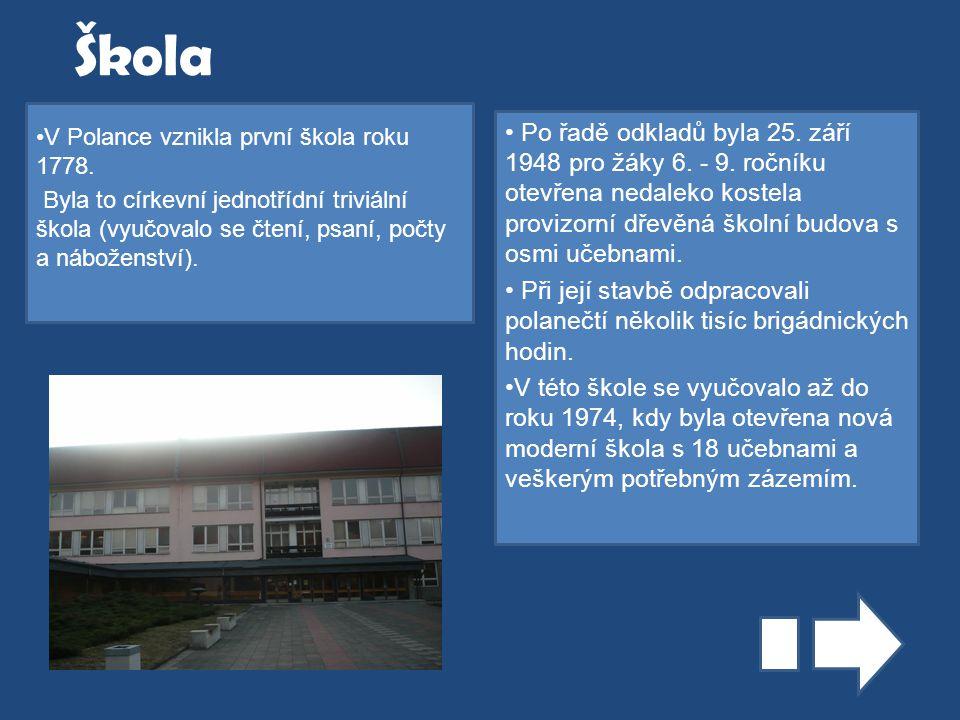 V Polance vznikla první škola roku 1778.