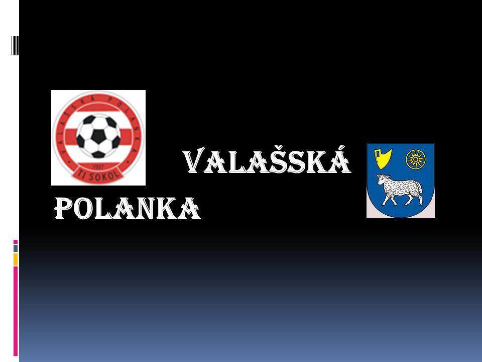 OBSAH  Krajina  TJ Sokol Valašská Polanka  Škola  Kostel sv.