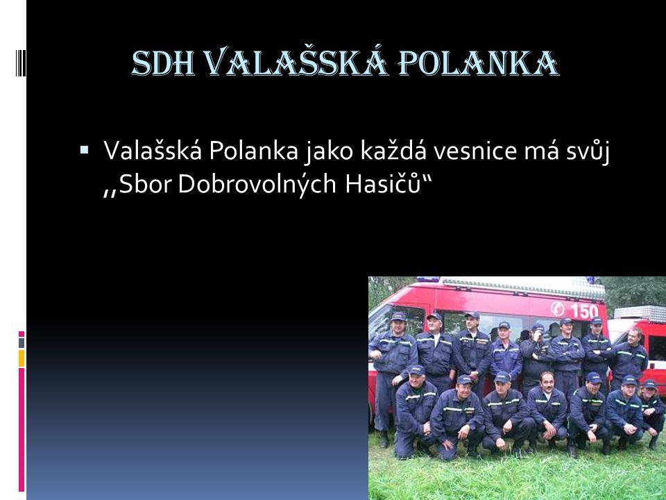 """SDH valašská Polanka  Valašská Polanka jako každá vesnice má svůj,,Sbor Dobrovolných Hasičů"""""""