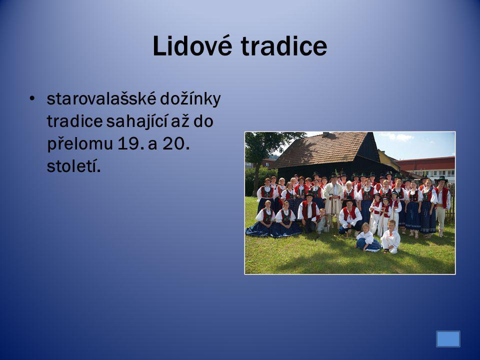 Lidové tradice starovalašské dožínky tradice sahající až do přelomu 19. a 20. století.