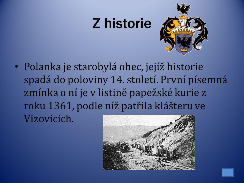 Z historie Polanka je starobylá obec, jejíž historie spadá do poloviny 14. století. První písemná zmínka o ní je v listině papežské kurie z roku 1361,