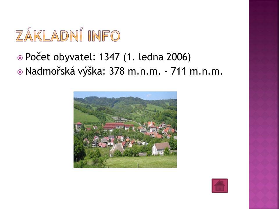  Počet obyvatel: 1347 (1. ledna 2006)  Nadmořská výška: 378 m.n.m. - 711 m.n.m.