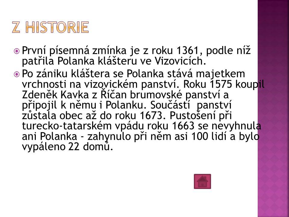  První písemná zmínka je z roku 1361, podle níž patřila Polanka klášteru ve Vizovicích.