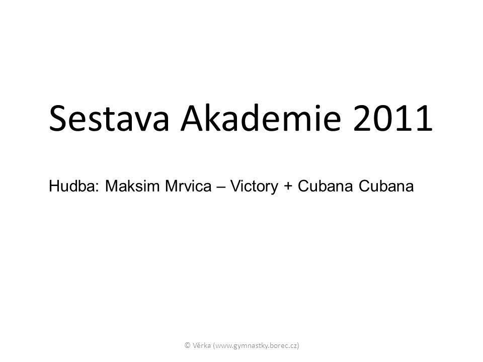 Sestava Akademie 2011 Hudba: Maksim Mrvica – Victory + Cubana Cubana © Věrka (www.gymnastky.borec.cz)