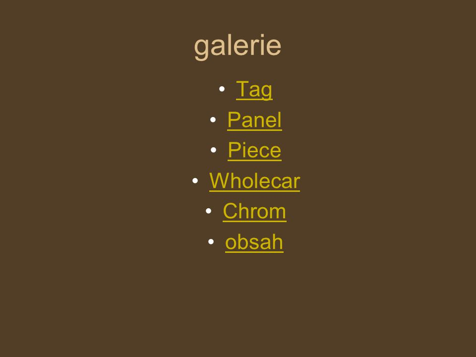galerie Tag Panel Piece Wholecar Chrom obsah