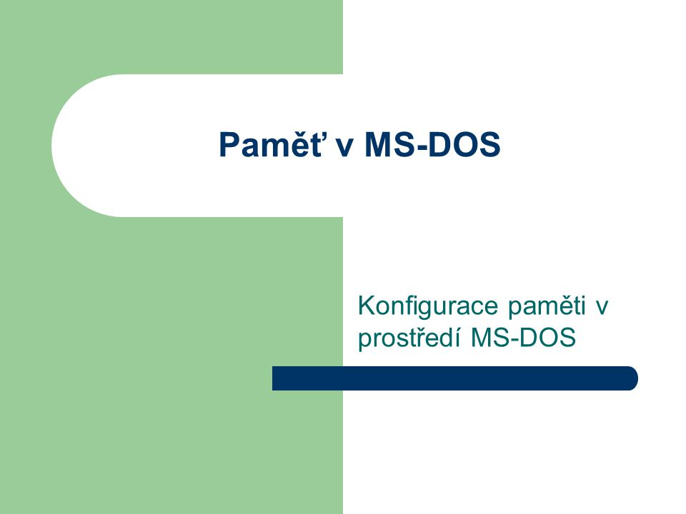 Paměť v MS-DOS Konfigurace paměti v prostředí MS-DOS