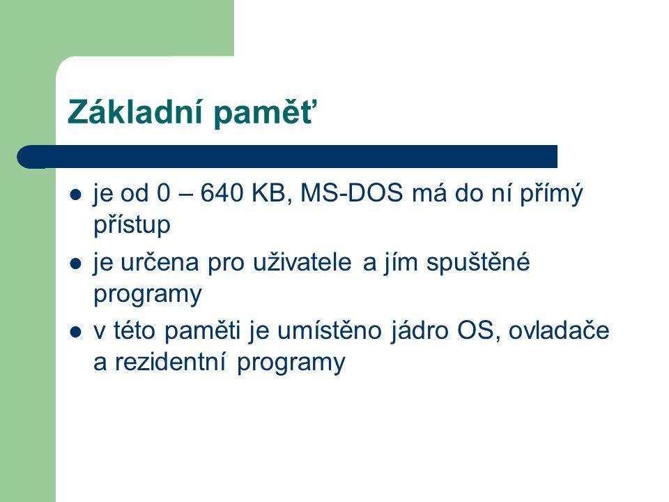 Základní paměť je od 0 – 640 KB, MS-DOS má do ní přímý přístup je určena pro uživatele a jím spuštěné programy v této paměti je umístěno jádro OS, ovl