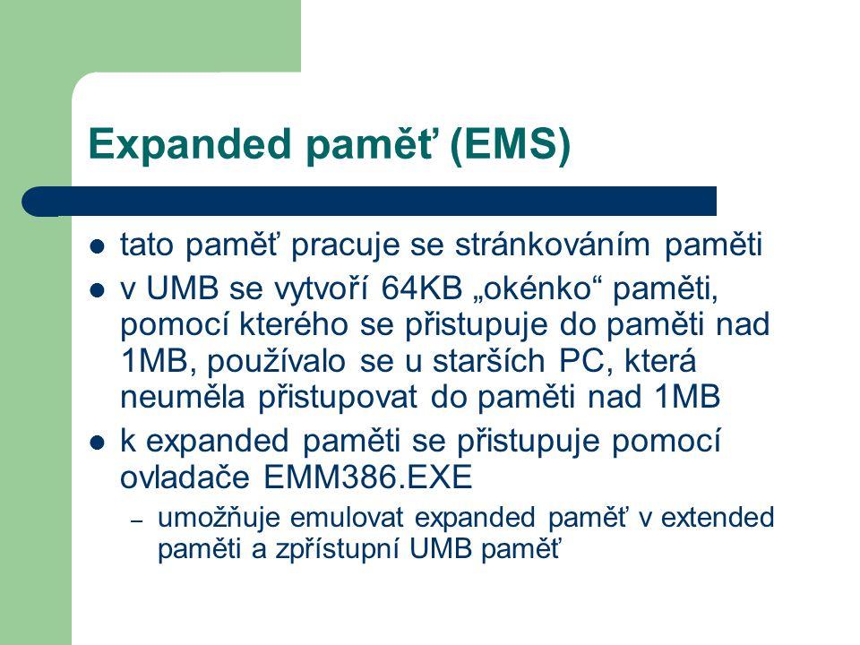 """Expanded paměť (EMS) tato paměť pracuje se stránkováním paměti v UMB se vytvoří 64KB """"okénko"""" paměti, pomocí kterého se přistupuje do paměti nad 1MB,"""
