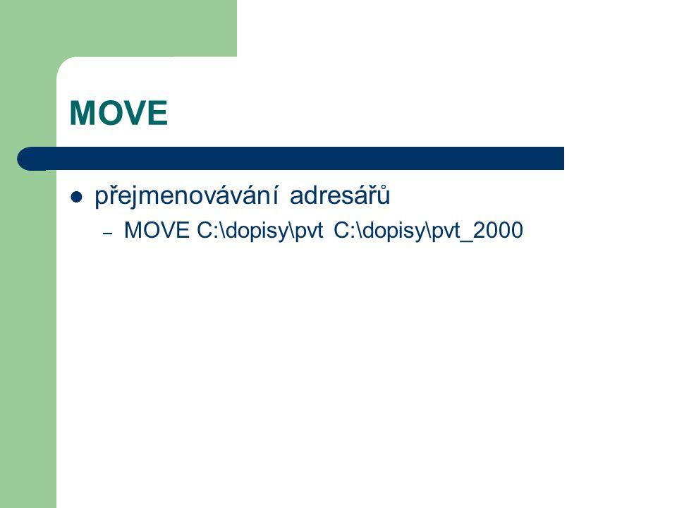 MOVE přejmenovávání adresářů – MOVE C:\dopisy\pvt C:\dopisy\pvt_2000