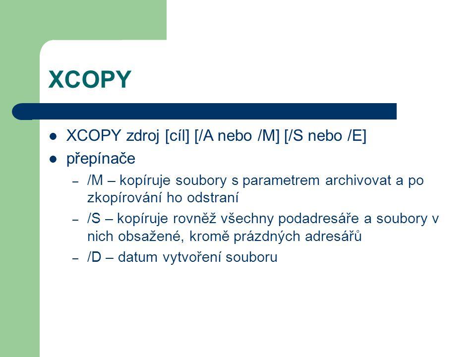 XCOPY XCOPY DOS A: - překopíruje adresář DOS na disketu cvičení – kopírování celých struktur, atribut A