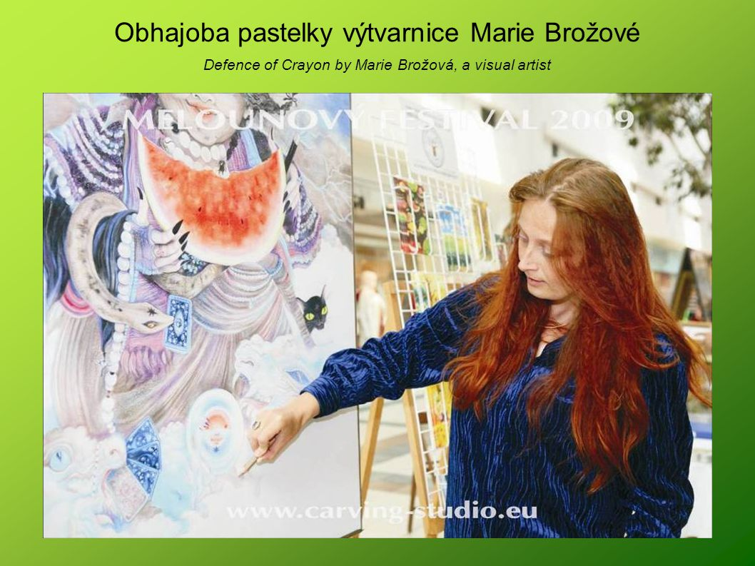 Obhajoba pastelky výtvarnice Marie Brožové Defence of Crayon by Marie Brožová, a visual artist