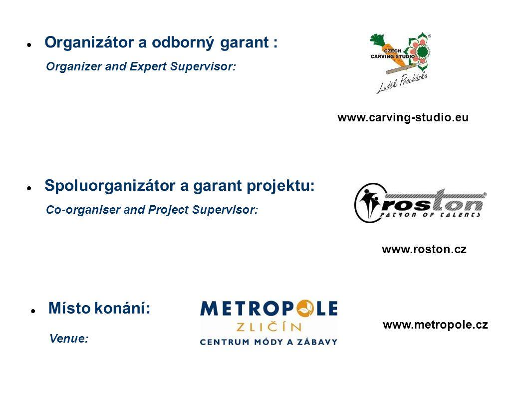 www.carving-studio.eu www.roston.cz Co-organiser and Project Supervisor: Organizer and Expert Supervisor: Místo konání: Organizátor a odborný garant : Spoluorganizátor a garant projektu: Venue: www.metropole.cz