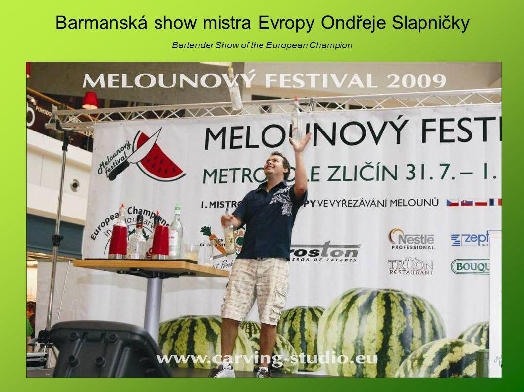 Barmanská show mistra Evropy Ondřeje Slapničky Bartender Show of the European Champion
