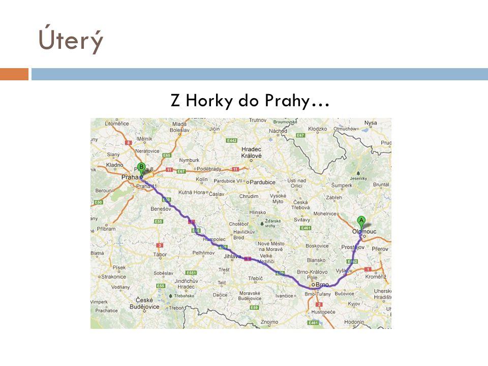 Úterý Z Horky do Prahy…