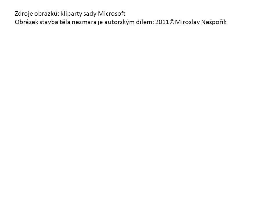 Zdroje obrázků: kliparty sady Microsoft Obrázek stavba těla nezmara je autorským dílem: 2011©Miroslav Nešpořík